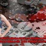 Strategi Mendapatkan Kemenangan Besar Bermain Judi Poker Online