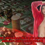 Trik Menambah Peluang Menang Bermain Judi Casino Online